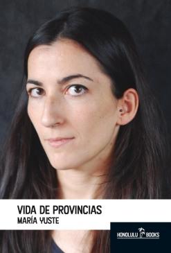Vida de provincias - Maria Yuste (Cubierta) - traz
